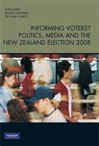 Informing Voters? Politics, Media and the New Zealand Election 2008
