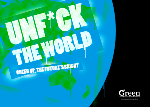Unf*ck the world young greens NZ Politics Daily - Bryce Edwards Otago University liberation blog - www.liberation.org.nz