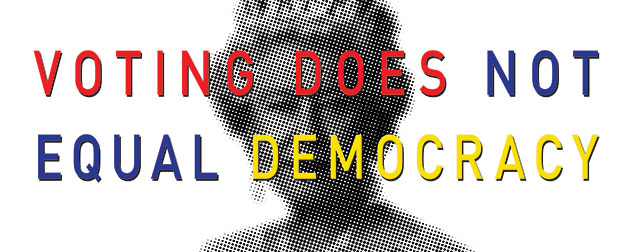 Voting does not equal democracy